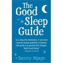 The Good Sleep Guide by Sammy Margo
