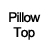Pillow Top