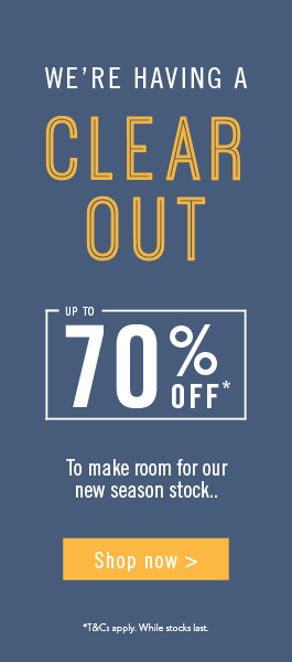 We're having a clear-out! Up to 70% off clearance items