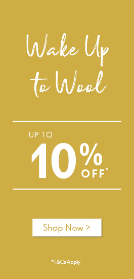 Wake Up to Wool with up to 10% off this Wool Month